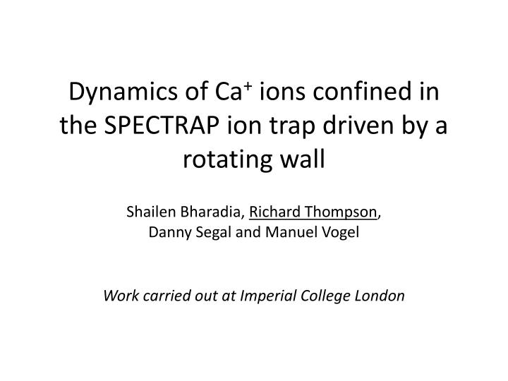 dynamics of ca ions confined in the spectrap ion trap driven by a rotating wall n.