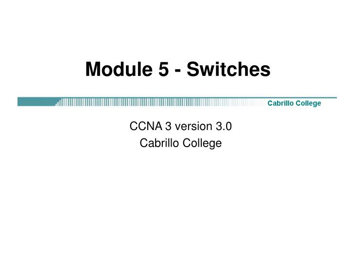 module 5 switches n.