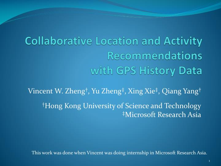 collaborative location and activity recommendations with gps history data n.