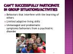 can t successfully participate in group situations activities