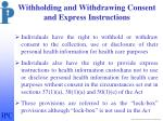 withholding and withdrawing consent and express instructions