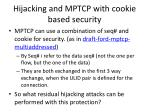 hijacking and mptcp with cookie based security