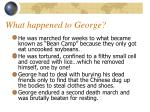 what happened to george