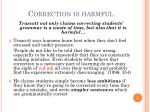 correction is harmful