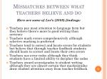 mismatches between what teachers believe and do