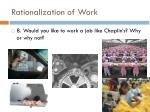 rationalization of work