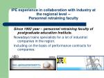 ipe experience in collaboration with industry at the regional level personnel r etraining f aculty1