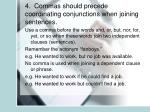 4 commas should precede coordinating conjunctions when joining sentences