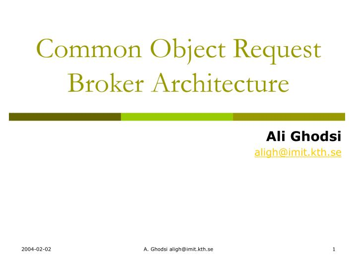 common object request broker architecture n.