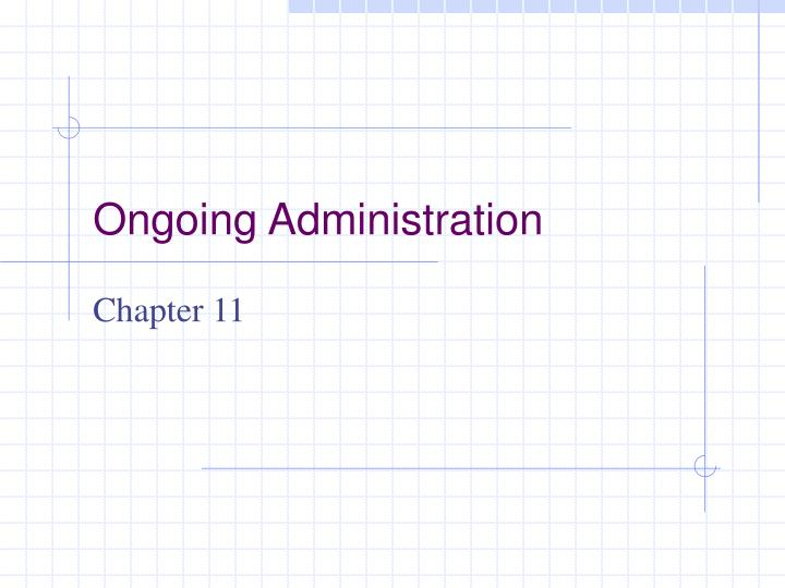 ongoing administration n.