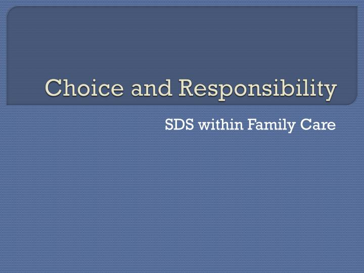 choice and responsibility n.