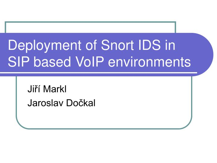 deployment of snort ids in sip based voip environments n.