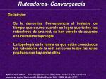 ruteadores convergencia