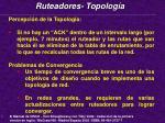 ruteadores topolog a1
