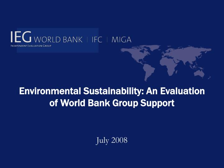 environmental sustainability an evaluation of world bank group support n.