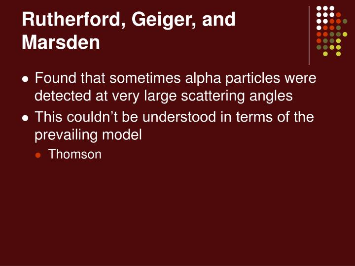 Rutherford geiger and marsden