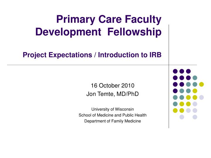 primary care faculty development fellowship project expectations introduction to irb n.
