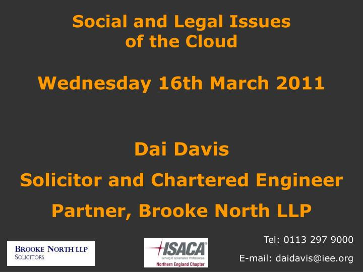 social and legal issues of the cloud wednesday 16th march 2011 n.