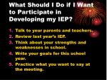 what should i do if i want to participate in developing my iep