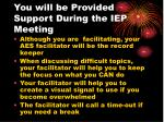 you will be provided support during the iep meeting