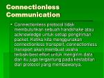 connectionless communication