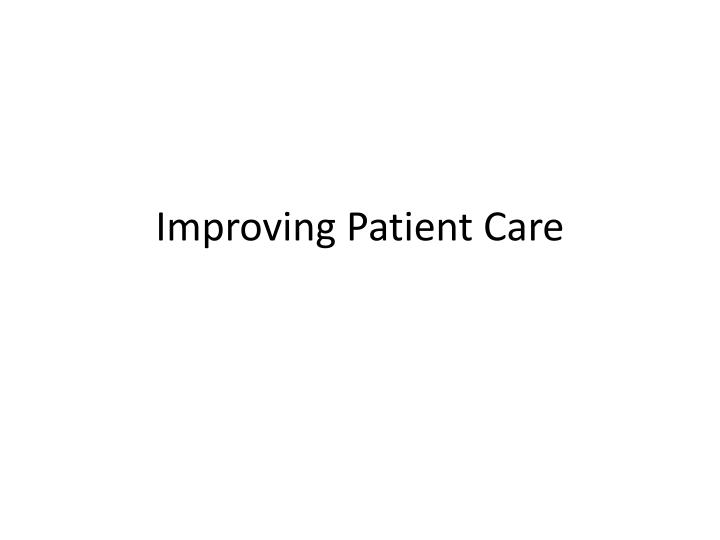 improving patient care n.