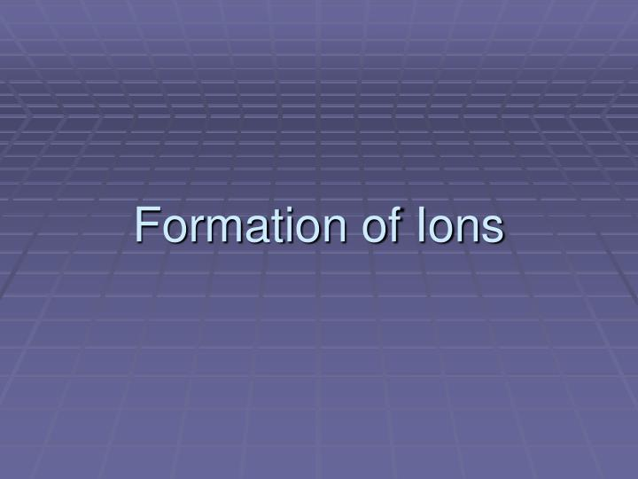 formation of ions n.