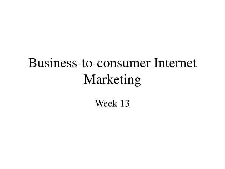 business to consumer internet marketing n.