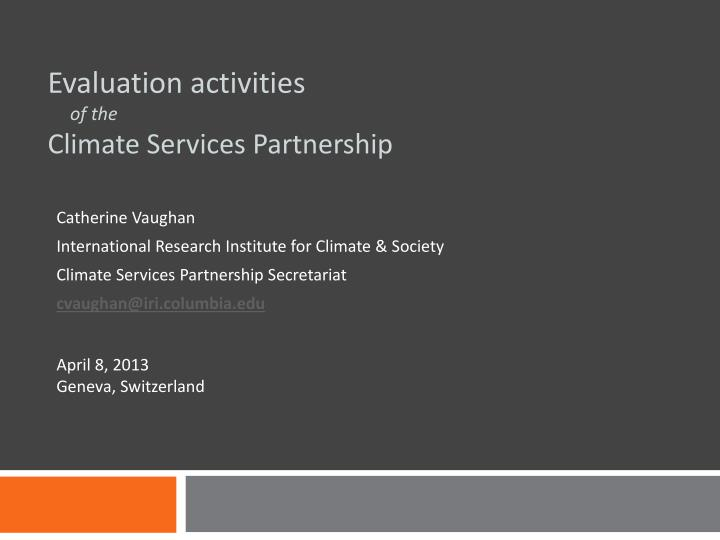 evaluation activities of the climate s ervices partnership n.
