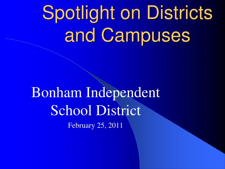spotlight on districts and campuses n.
