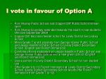 i vote in favour of option a1