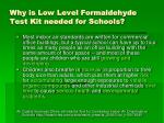 why is low level formaldehyde test kit needed for schools1