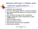 between birth age 4 children need extensive opportunities to