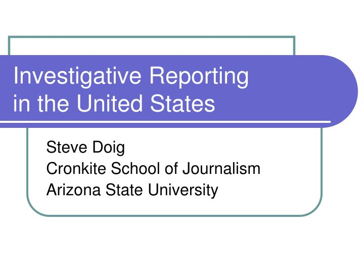 investigative reporting in the united states n.