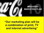our marketing plan will be a combination of print tv and internet advertising