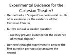 experimental evidence for the cartesian theater