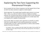 explaining the two facts supporting the phenomenal principle