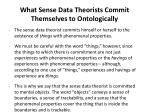 what sense data theorists commit themselves to ontologically