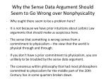 why the sense data argument should seem to go wrong over nonphysicality