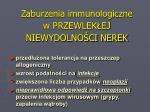 zaburzenia immunologiczne w przewlek ej niewydolno ci nerek