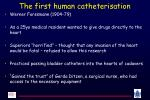 the first human catheterisation