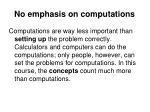 no emphasis on computations