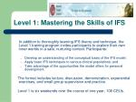 level 1 mastering the skills of ifs