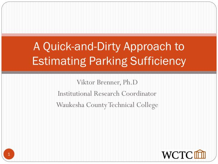 a quick and dirty approach to estimating parking sufficiency n.
