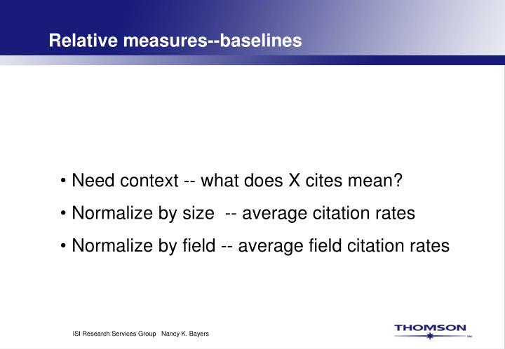 Relative measures--baselines
