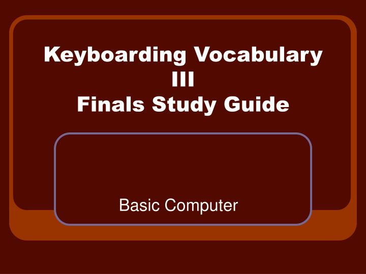keyboarding vocabulary iii finals study guide n.
