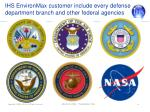 ihs environmax customer include every defense department branch and other federal agencies