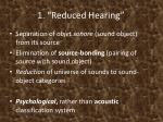 1 reduced hearing