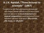 d j k randall three lectures to scientists 1967