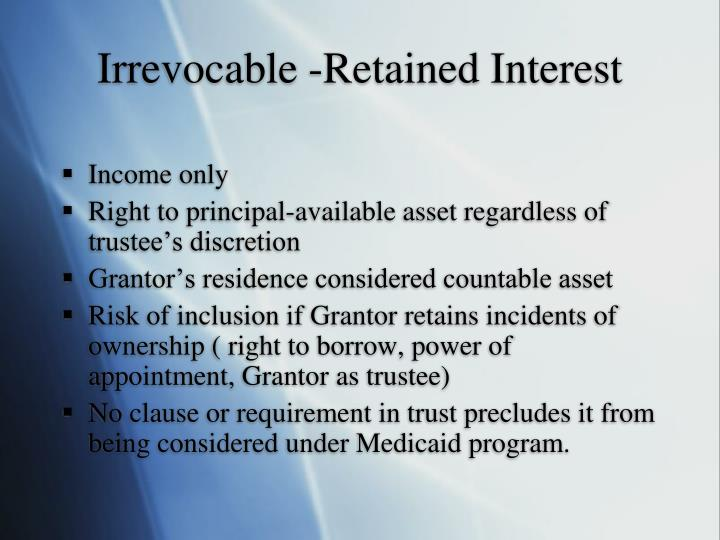 Irrevocable -Retained Interest